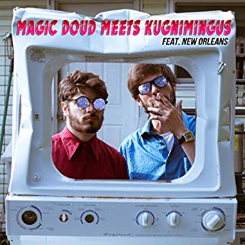 Magic Doud meets Kugnimingus