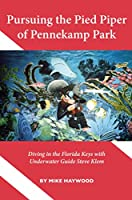 Pursuing the Pied Piper of Pennekamp Park: Diving in the Florida Keys with Underwater Guide Steve Klem