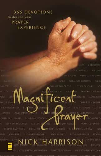 Magnificent Prayer: 366 Devotions to Deepen Your Prayer Experience (English Edition)