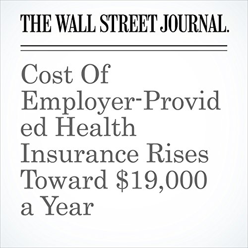 Cost Of Employer-Provided Health Insurance Rises Toward $19,000 a Year copertina