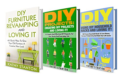 DIY Home Projects Box Set (3 in 1): Simple DIY Ideas For Home Improvements And Decorating Your Space (Simple Living, DIY Hacks, Declutter, Creative DIY Ideas) by [Kathy Stanton, Rick Riley]