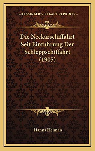 Die Neckarschiffahrt Seit Einfuhrung Der Schleppschiffahrt (1905)