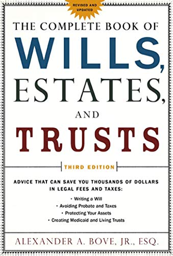 Compare Textbook Prices for The Complete Book of Wills, Estates & Trusts: Advice that Can Save You Thousands of Dollars in Legal Fees and Taxes 3rd Edition ISBN 9780805078886 by Bove Jr. Esq., Alexander A.