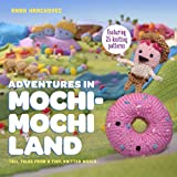 Adventures in Mochimochi Land: Tall Tales from a Tiny Knitted World (English Edition)
