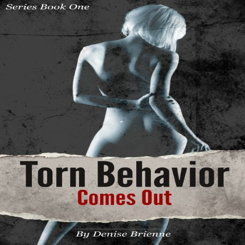 Torn Behavior Comes Out audiobook cover art