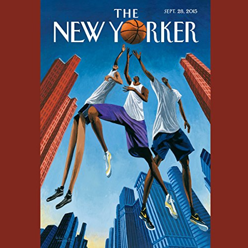 The New Yorker, September 28th 2015 (Patrick Radden Keefe, David Remnick, David Sedaris)                   By:                                                                                                                                 Patrick Radden Keefe,                                                                                        David Remnick,                                                                                        David Sedaris                               Narrated by:                                                                                                                                 Dan Bernard,                                                                                        Christine Marshall                      Length: 2 hrs and 6 mins     4 ratings     Overall 4.0
