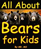 All About Bears for Kids: Bears for kids (English Edition)