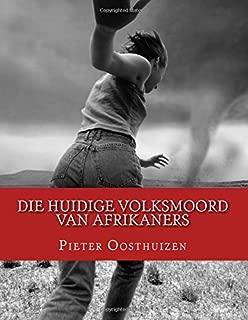 Die Huidige Volksmoord van Afrikaners (Afrikaans Edition)