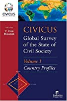 Civicus Global Survey of the State of Civil Society: Volume 1 Country Profiles