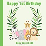 Happy 1st Birthday Baby Guest book: Safari Jungle Animals Theme Decorations | Girl or Boy First Anniversary Party Sign in Memory Keepsake with Gift Log Tracker & Photos Space