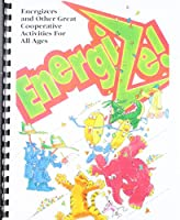 Energizers and Other Great Cooperative Activities for All Ages