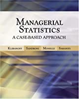 Managerial Statistics: A Case-Based Approach