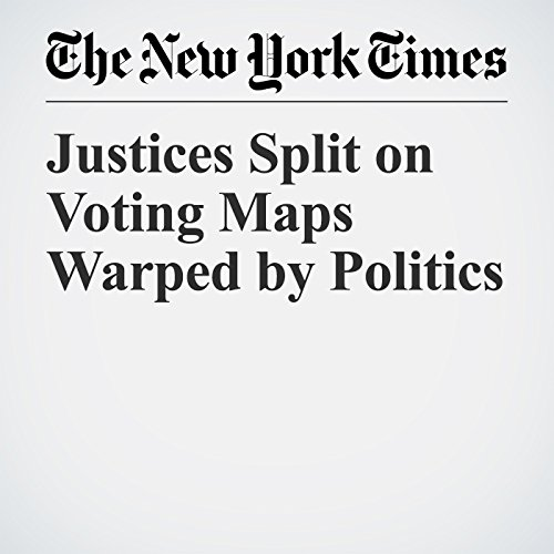 Justices Split on Voting Maps Warped by Politics copertina