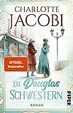 Die Douglas-Schwestern: Roman | Eine Familiensaga über die Geschichte der Parfümeriekette Douglas (German Edition)