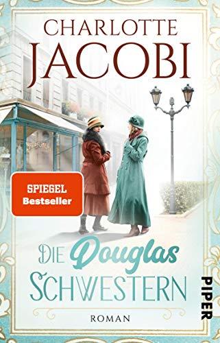 Die Douglas-Schwestern: Roman | Eine Familiensaga über die Geschichte der Parfümeriekette Douglas