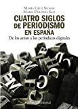 """Cuatro siglos del periodismo en España: De los """"avisos"""" a los periódicos digitales"""