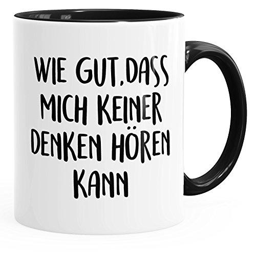 MoonWorks Kaffee-Tasse Spruch wie gut DASS Mich keiner Denken hören Innenfarbe schwarz Unisize