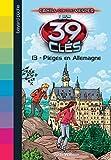 Les 39 clés - Cahill contre Vesper, Tome 03 - Piégés en Allemagne - Format Kindle - 4,99 €