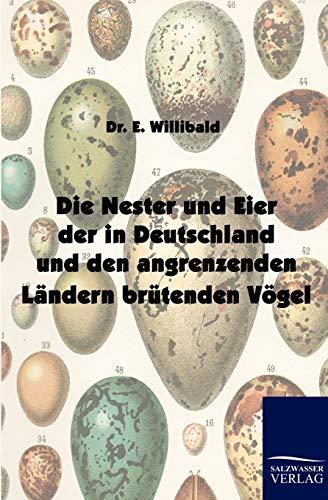 Die Nester und Eier der in Deutschland und den angrenzenden Ländern brütenden Vögel