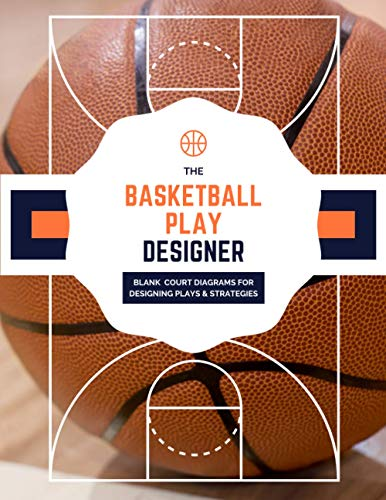 Compare Textbook Prices for The Basketball Play Designer : Blank Court Diagrams For Designing Plays & Strategies: Basketball Court Diagrams To Record Drills, Plays and Strategies ... Coach I 200 Pages I Basketball Coach Gifts  ISBN 9798569622689 by Surrey Sports, Aster &