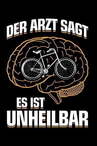 Fahrradfahrer: ...es ist unheilbar: Notizbuch / Notizheft für Fahrradfahrer Fahrrad Rad-Fahrer Rennrad BMX MTB A5 (6x9in) liniert mit Linien
