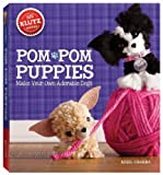 Pom-Pom Puppies: Make Your Own Adorable Dogs (Klutz) by Chorba, April (2013) Paperback