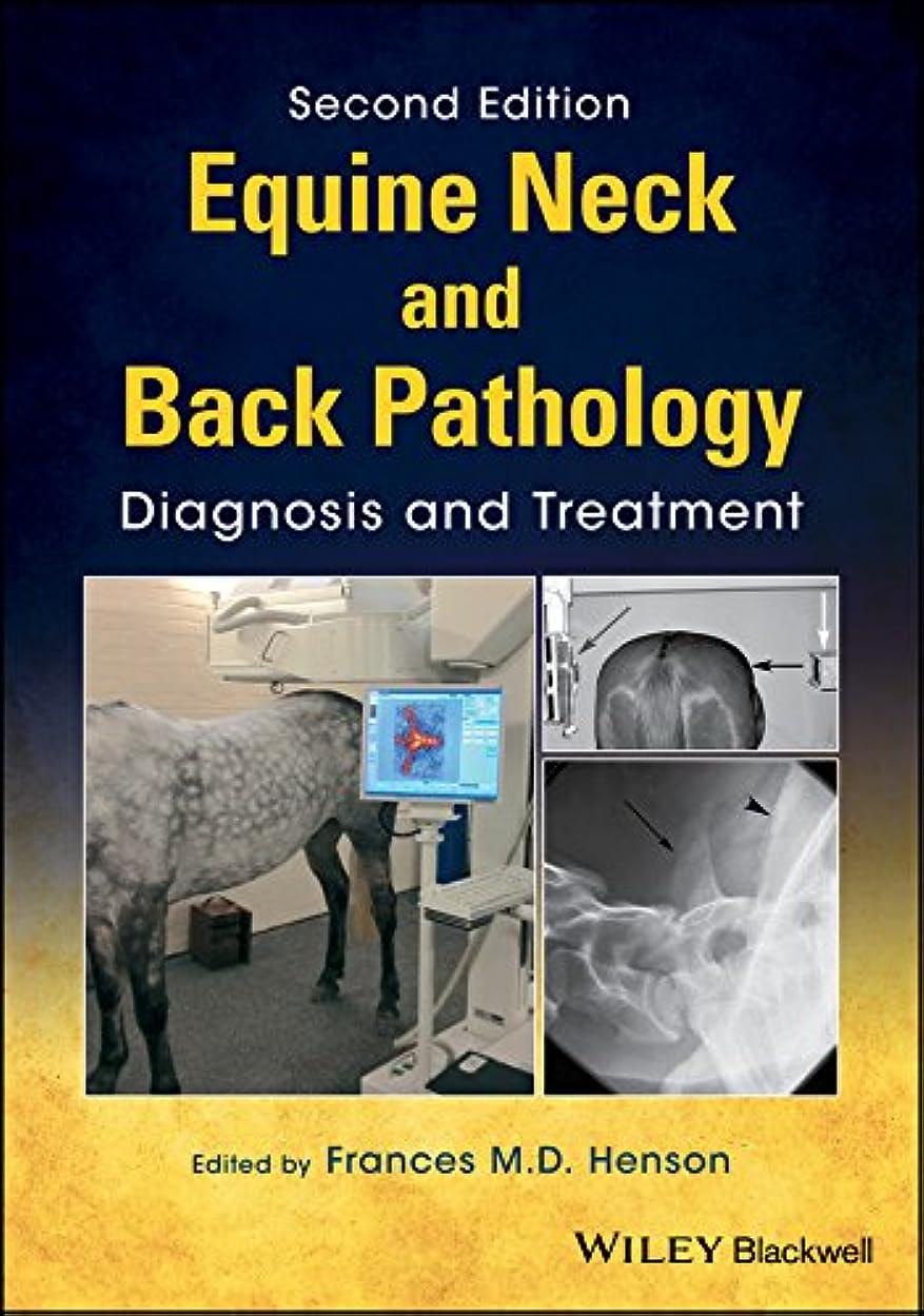 その甘味あなたはEquine Neck and Back Pathology: Diagnosis and Treatment (English Edition)