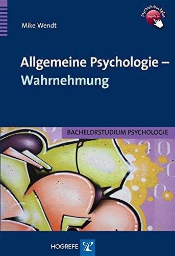 Allgemeine Psychologie - Wahrnehmung: Bachelorstudium Psychologie