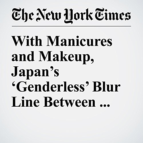 With Manicures and Makeup, Japan's 'Genderless' Blur Line Between Pink and Blue copertina