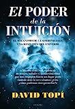 El poder de la intuición: El mecanismo de la sincronicidad, una respuesta del universo (Enigma (arco...