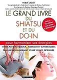Le grand livre du shiatsu et du do in - Pour harmoniser ses énergies