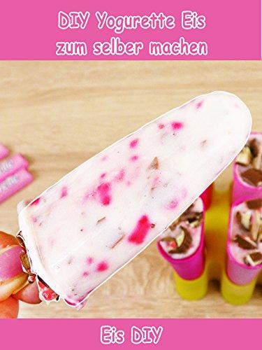Clip: DIY Yogurette Eis zum selber machen - Eis DIY