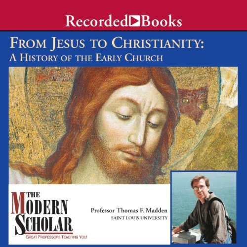 The Modern Scholar: From Jesus to Christianity: A History of the Early Church                   By:                                                                                                                                 Thomas F. Madden                               Narrated by:                                                                                                                                 Thomas F. Madden                      Length: 8 hrs and 13 mins     203 ratings     Overall 4.3
