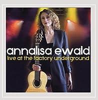 Annalisa Ewald Live at the Factory Underground