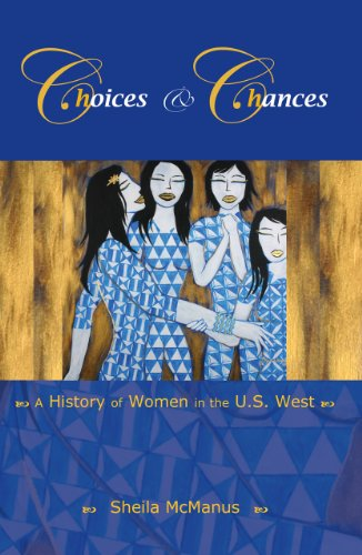 Download Choices and Chances: A History of Women in the U.S. West (Western History) 0882952773