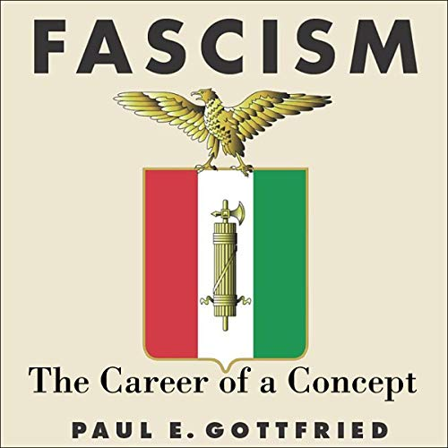 Fascism: The Career of a Concept audiobook cover art