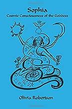 Sophia: Cosmic Consciousness of the Goddess