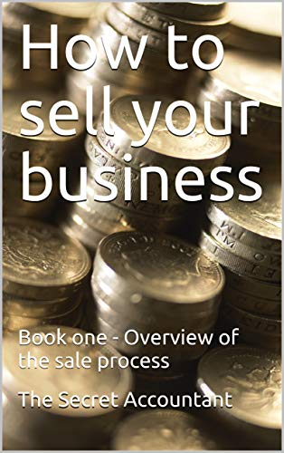 How to sell your business: Book one - Overview of the sale process