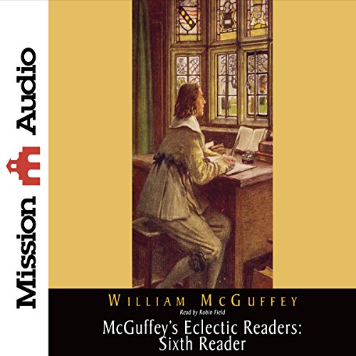 McGuffey's Eclectic Readers: Sixth Reader  Audiolibri