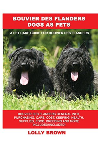 Bouvier des Flanders Dogs as Pet...