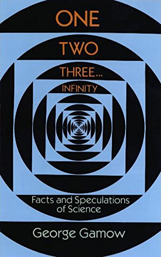 One Two Three . . . Infinity: Facts and Speculations of Science (Dover Books on Mathematics) (English Edition)