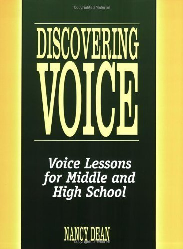 Discovering Voice: Voice Lessons for Middle and High School by Nancy Dean published by Maupin House (2006)