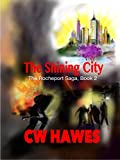 The Shining City: A Post-Apocalyptic Steam-Powered Future (The Rocheport Saga Book 2)