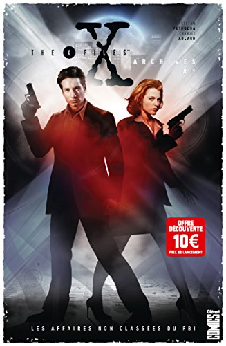 The X-Files Archives - Tome 01: Les affaires non classées du FBI