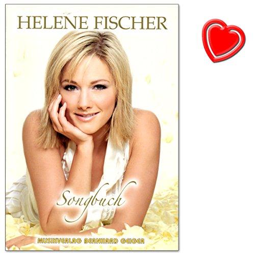 Helene Fischer Songbuch - erste Songbuch der bekannten und beliebten Sängerin - Klavier, Gesang, Gitarre - mit bunter herzförmiger Notenklammer