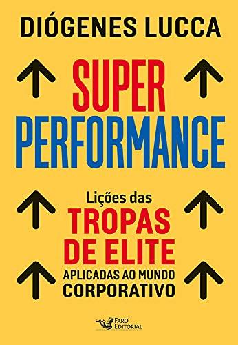 Super performance: Lições das tropas de elite aplicadas ao mundo corporativo