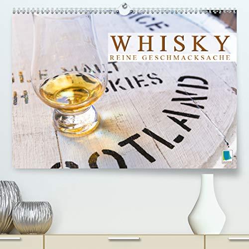 Whisky: Reine Geschmacksache (Premium, hochwertiger DIN A2 Wandkalender 2021, Kunstdruck in Hochglanz)