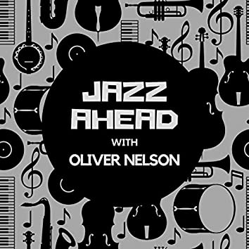 Jazz Ahead with Oliver Nelson