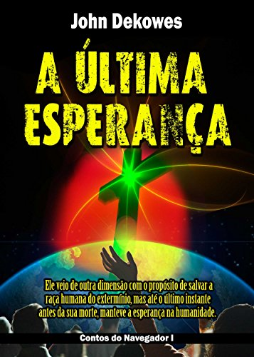 A ÚLTIMA ESPERANÇA (Contos do Navegador Livro 1) (Portuguese Edition)
