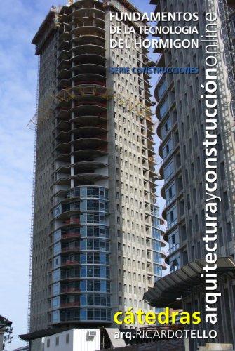 Fundamentos de la tecnología del hormigón (Cátedras Arquitectura y Construcción online. Serie Construcciones nº 25)